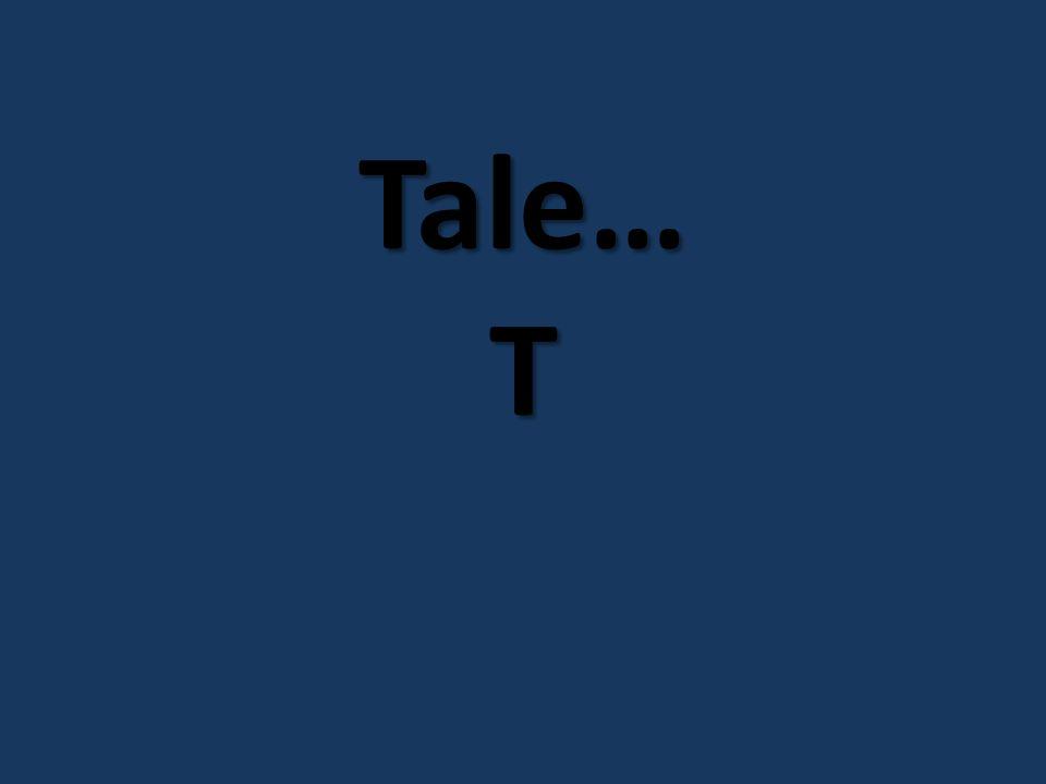 Tale… T