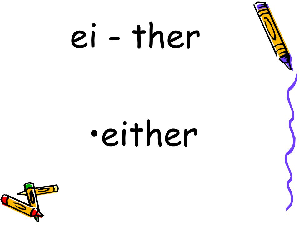 ei - ther either