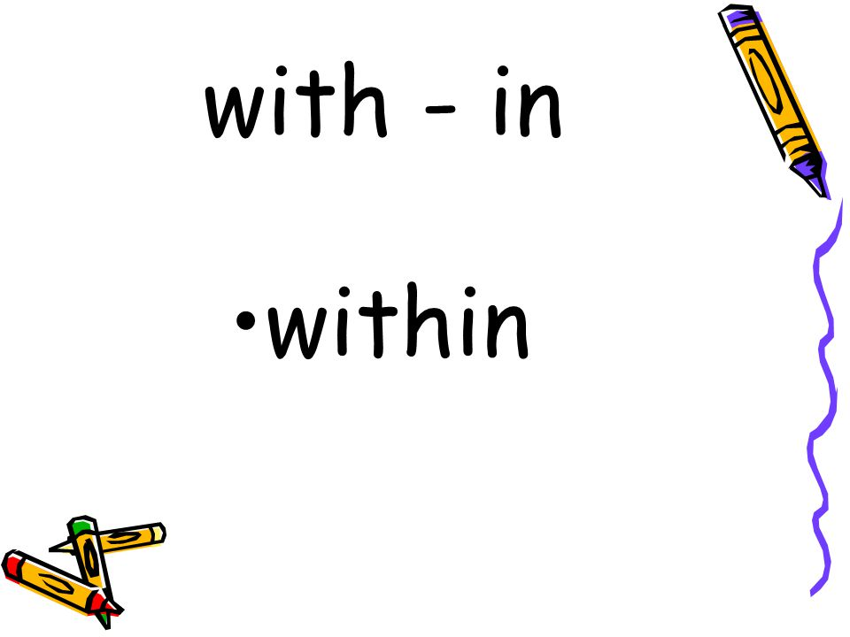 with - in within