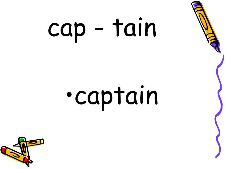 cap - tain captain