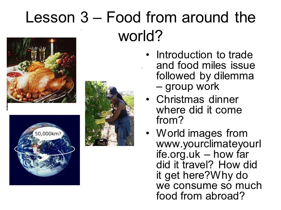 Lesson 3 – Food from around the world.