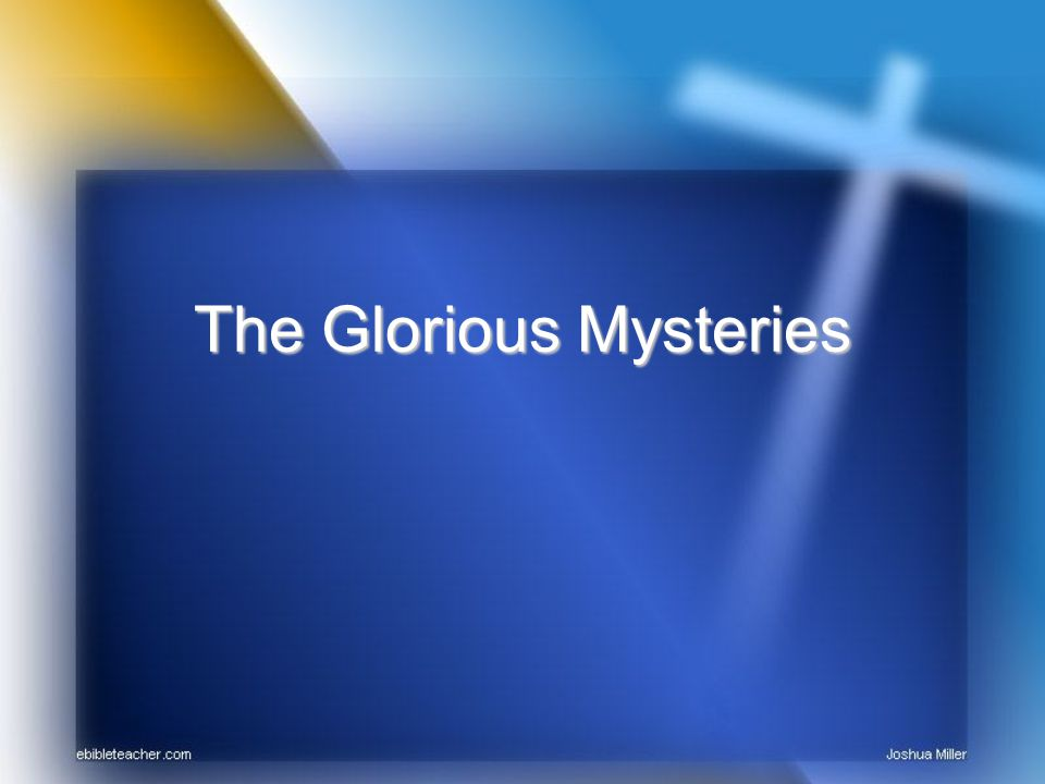1 st Glorious Mystery The Resurrection of Jesus Why are you looking among the dead for one who is alive.