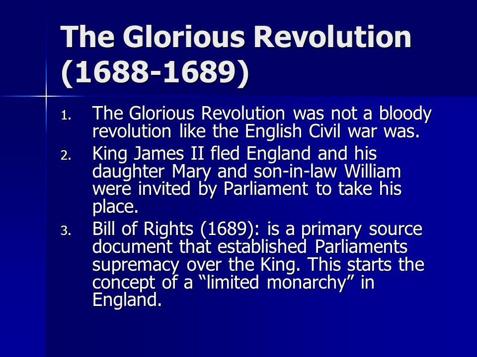 The Glorious Revolution (1688-1689) 1.