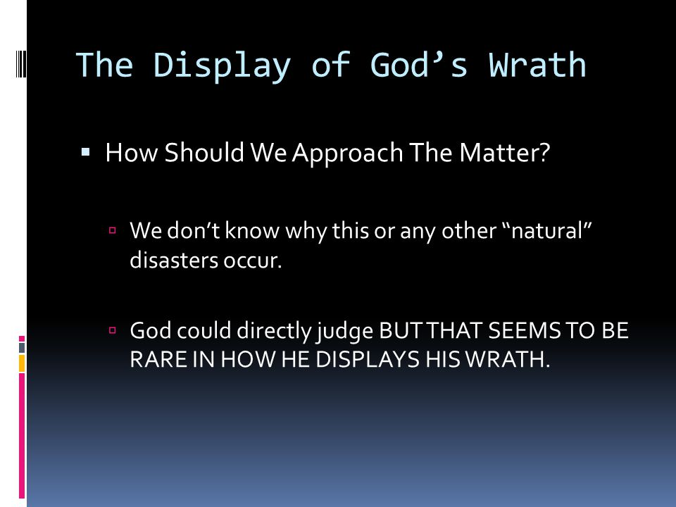 The Display of God's Wrath  How Should We Approach The Matter.