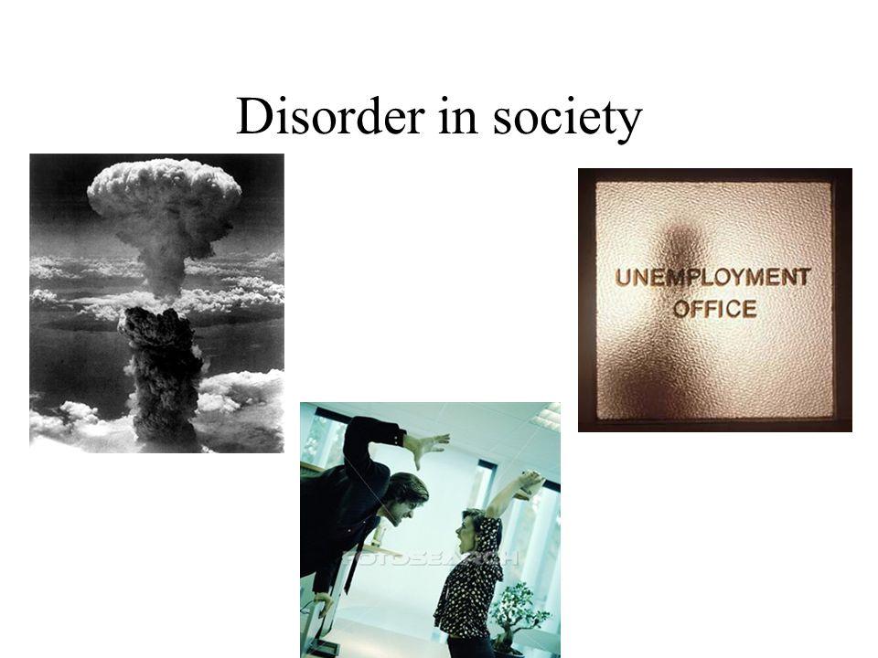 Disorder in society