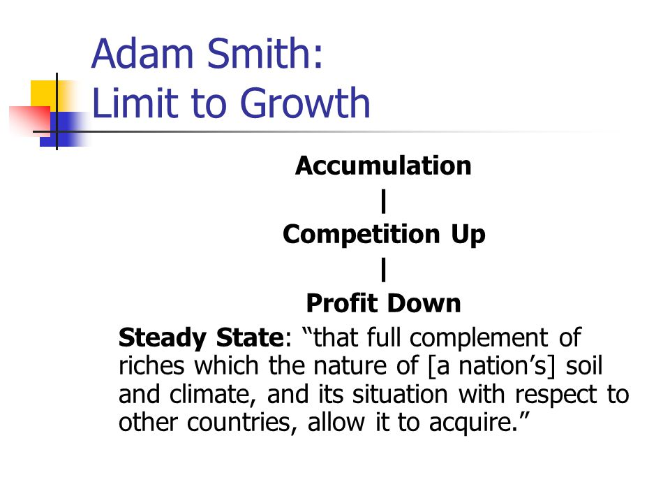 """Adam Smith: Limit to Growth Accumulation 