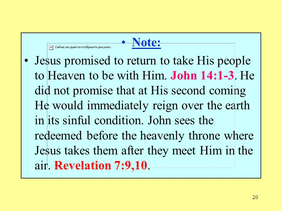 19 9.Does Jesus come to earth or remain in the air.
