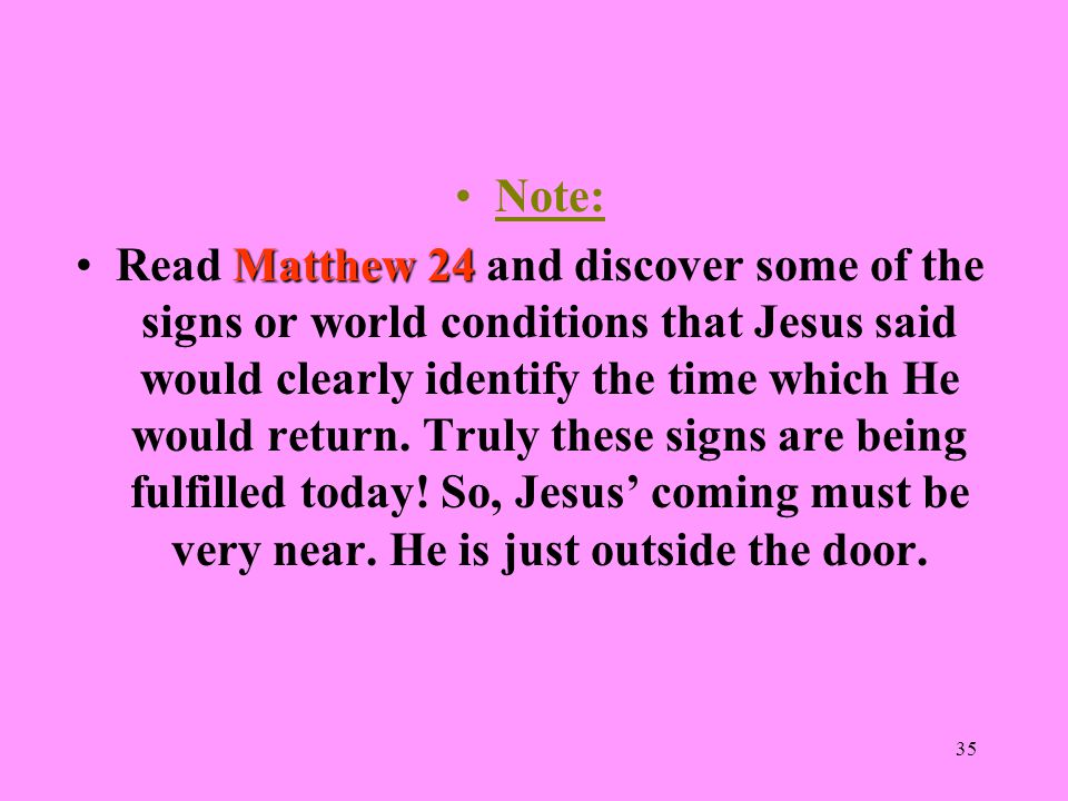 34 21.What can we know for sure about Jesus' appearing.