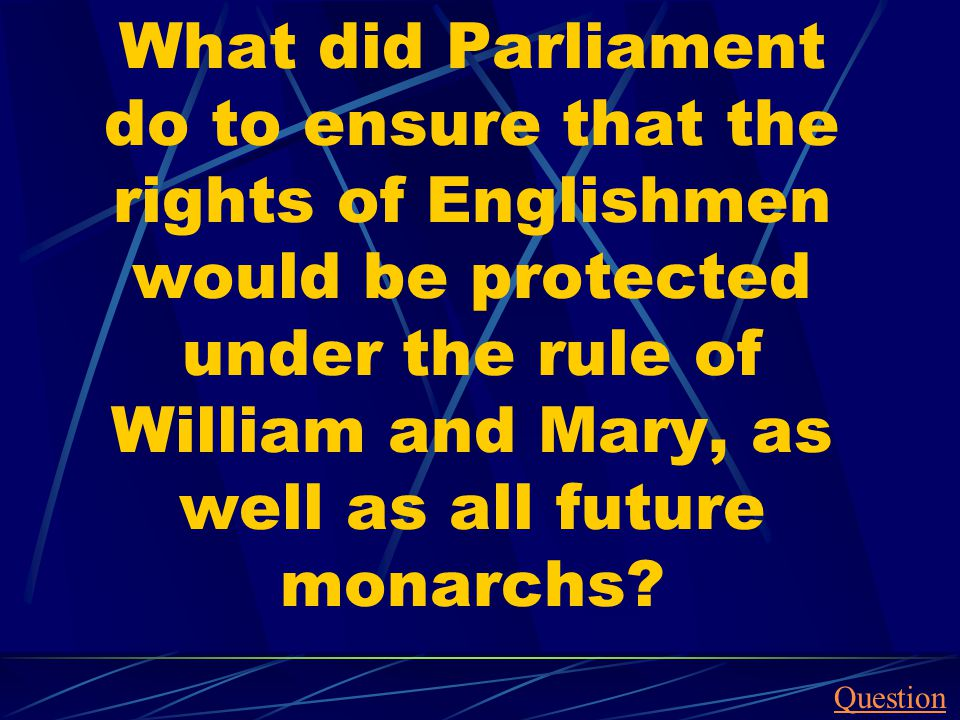 What did Parliament do to ensure that the rights of Englishmen would be protected under the rule of William and Mary, as well as all future monarchs?