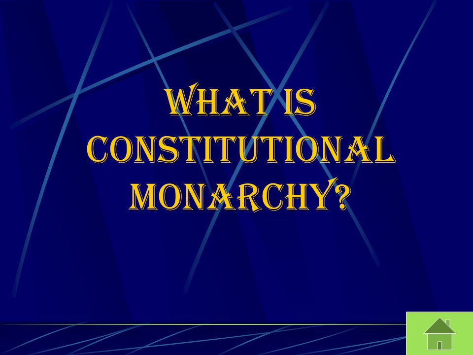What is Constitutional Monarchy?