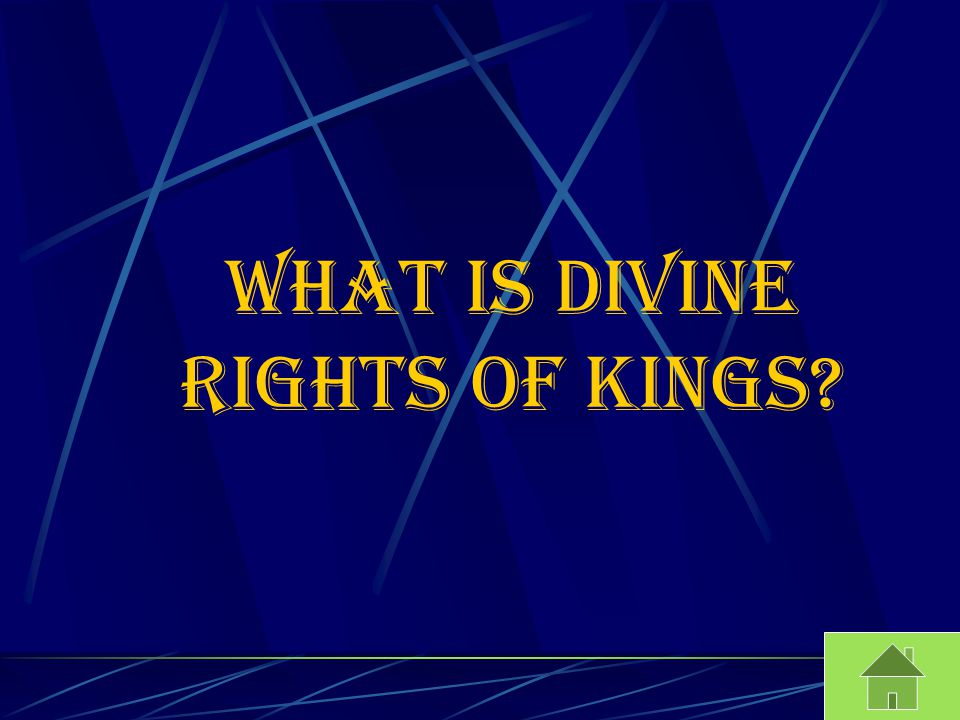 What is Divine Rights of Kings?