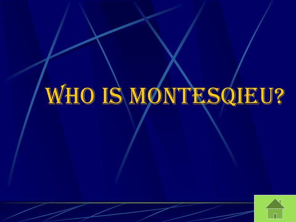 Who is Montesqieu?