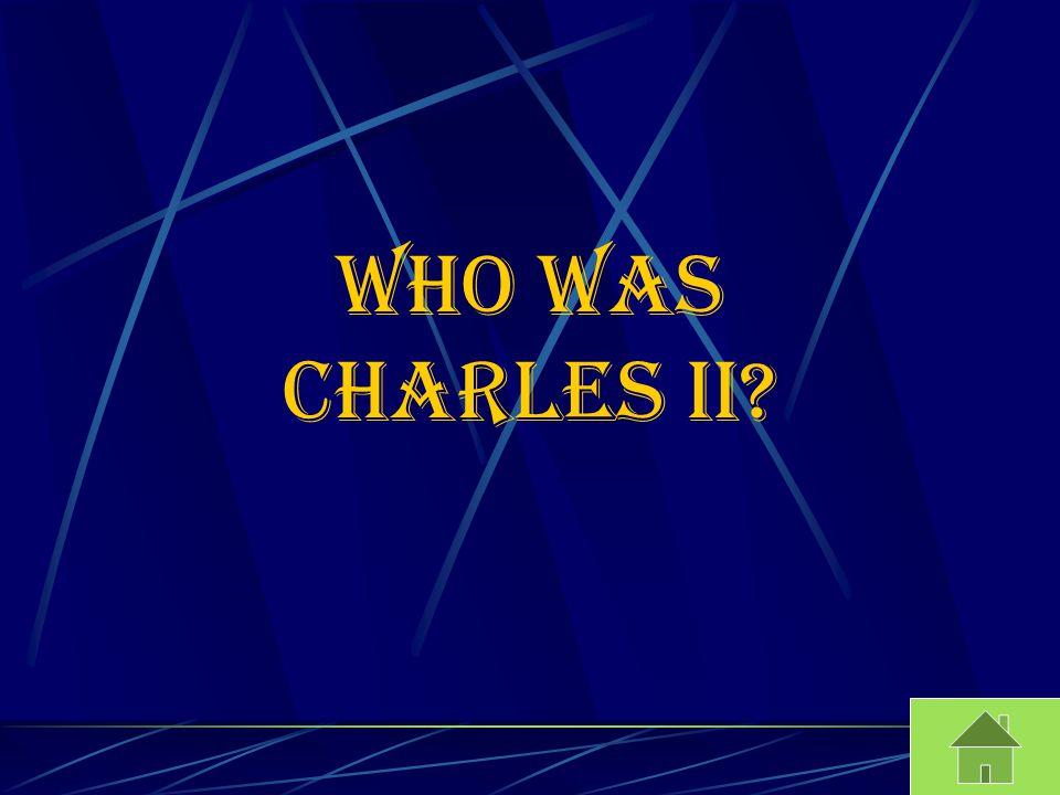 Who was Charles II?