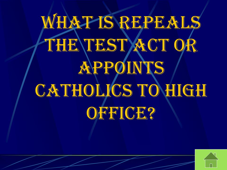 What is repeals the test act or appoints Catholics to high office?