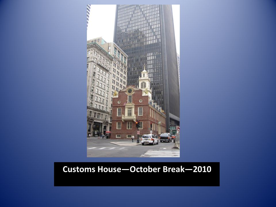 Customs House—October Break—2010