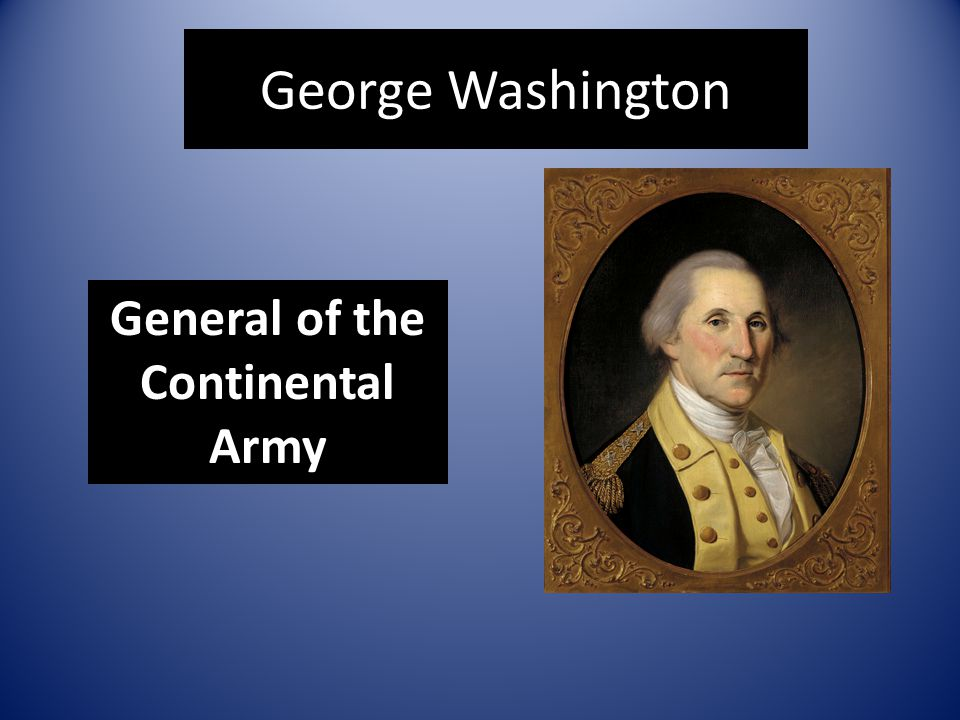 George Washington General of the Continental Army