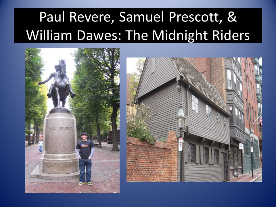 Paul Revere, Samuel Prescott, & William Dawes: The Midnight Riders