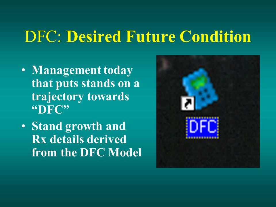 DFC: Desired Future Condition Management today that puts stands on a trajectory towards DFC Stand growth and Rx details derived from the DFC Model