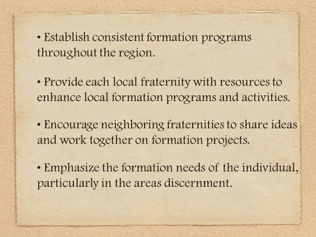 Establish consistent formation programs throughout the region.