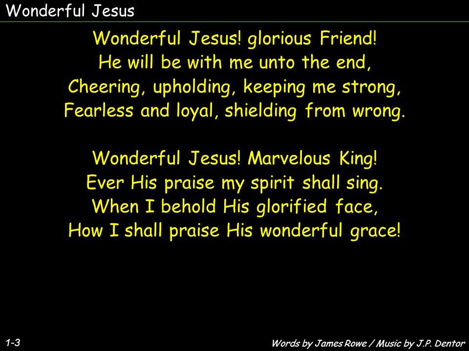 Wonderful Jesus 2-3 Wonderful Jesus.