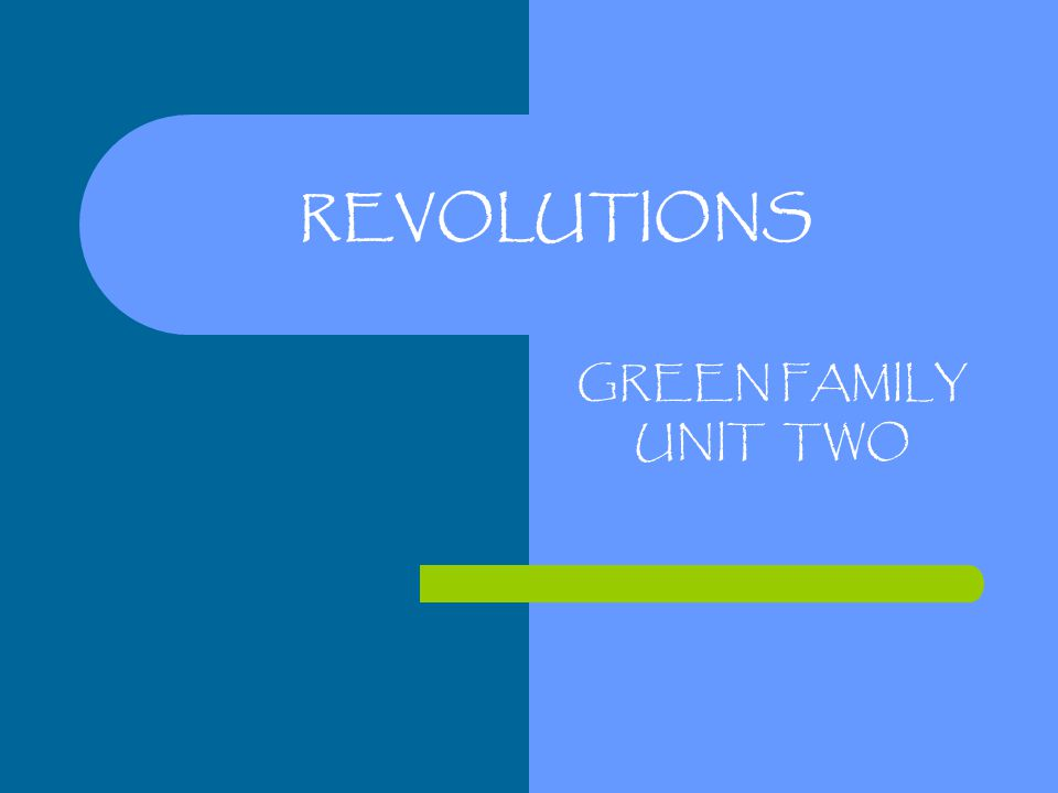 REVOLUTIONS GREEN FAMILY UNIT TWO