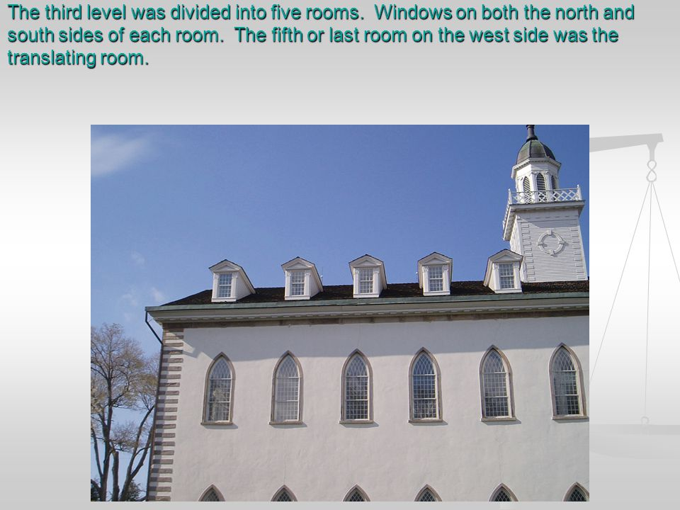 The third level was divided into five rooms. Windows on both the north and south sides of each room. The fifth or last room on the west side was the t