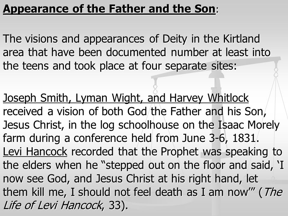 Appearance of the Father and the Son : The visions and appearances of Deity in the Kirtland area that have been documented number at least into the te