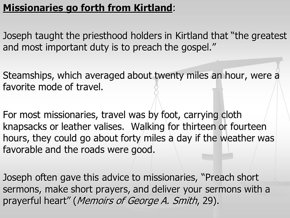 "Missionaries go forth from Kirtland: Joseph taught the priesthood holders in Kirtland that ""the greatest and most important duty is to preach the gosp"