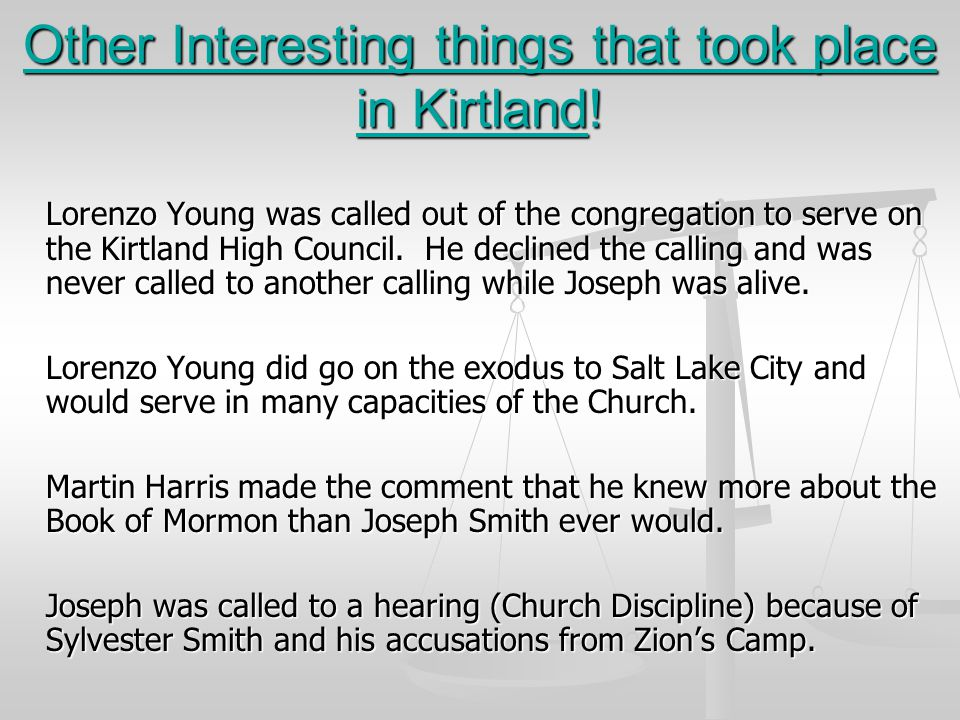 Other Interesting things that took place in Kirtland! Lorenzo Young was called out of the congregation to serve on the Kirtland High Council. He decli