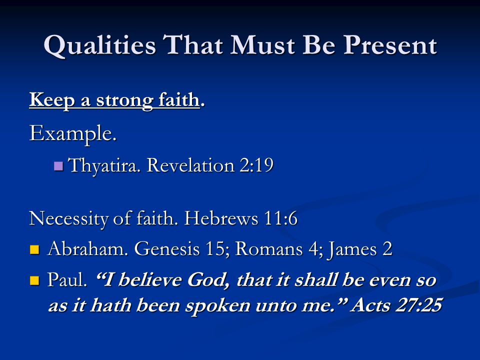 Qualities That Must Be Present Keep a strong faith.