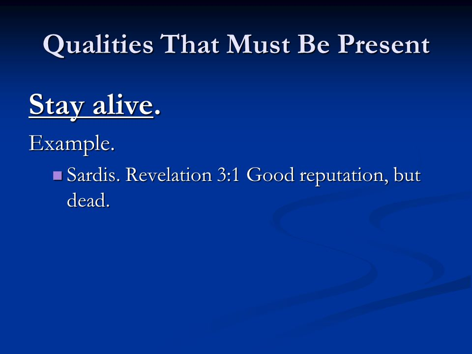 Qualities That Must Be Present Stay alive. Example.
