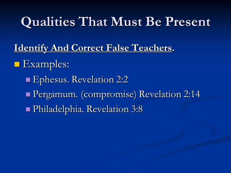 Qualities That Must Be Present Identify And Correct False Teachers.