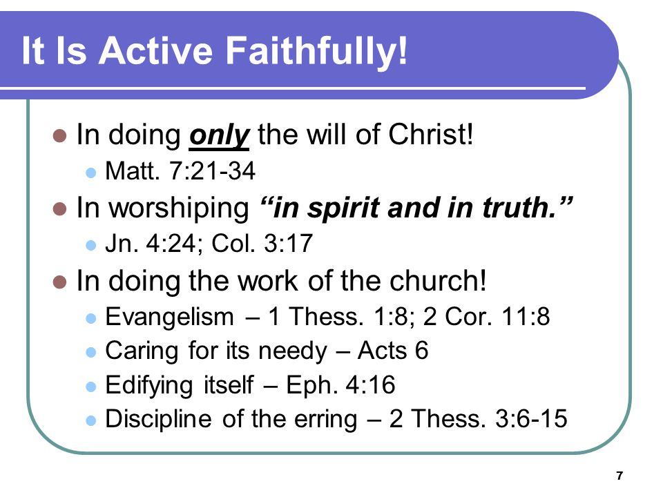 7 It Is Active Faithfully. In doing only the will of Christ.