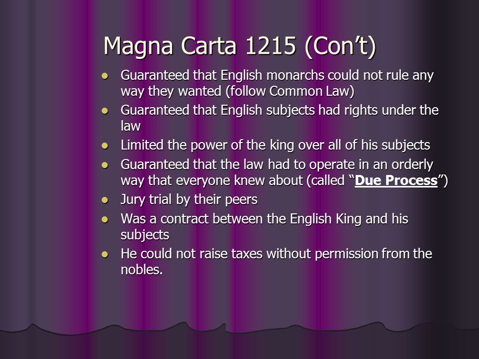 Constitutional Monarchy ● England was now a Constitutional Monarchy: a kingdom with a constitution to check the powers of the king and protect the rights of constitution to check the powers of the king and protect the rights of the citizens the citizens ● Powers of the ruler are restricted by a constitution and the laws of the country ● Parliament could impose its will on the monarchs