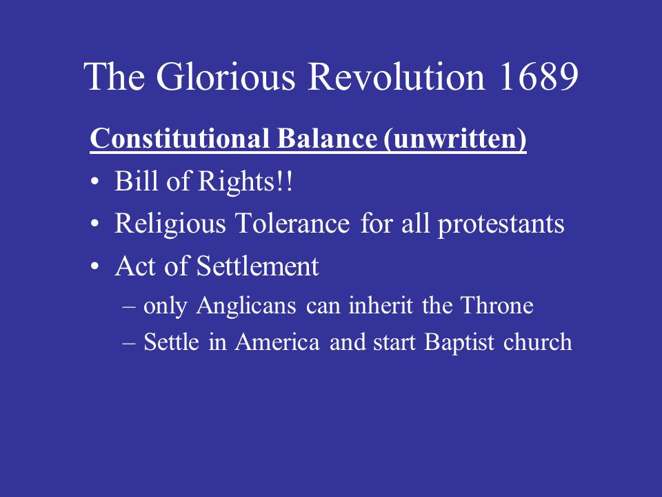 The Glorious Revolution 1689 Constitutional Balance (unwritten) Bill of Rights!.