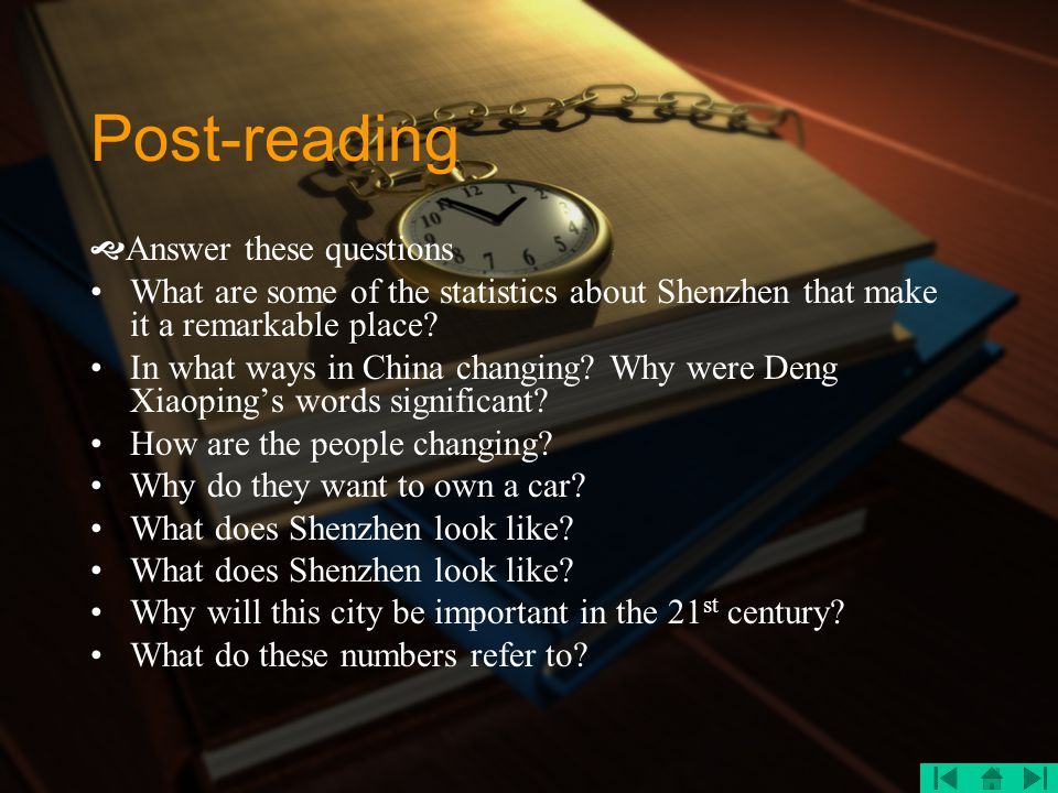 Post-reading  Answer these questions What are some of the statistics about Shenzhen that make it a remarkable place? In what ways in China changing?