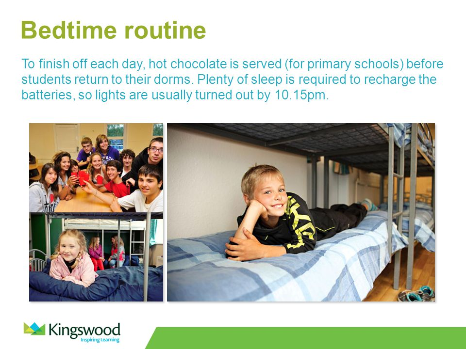 Bedtime routine To finish off each day, hot chocolate is served (for primary schools) before students return to their dorms.