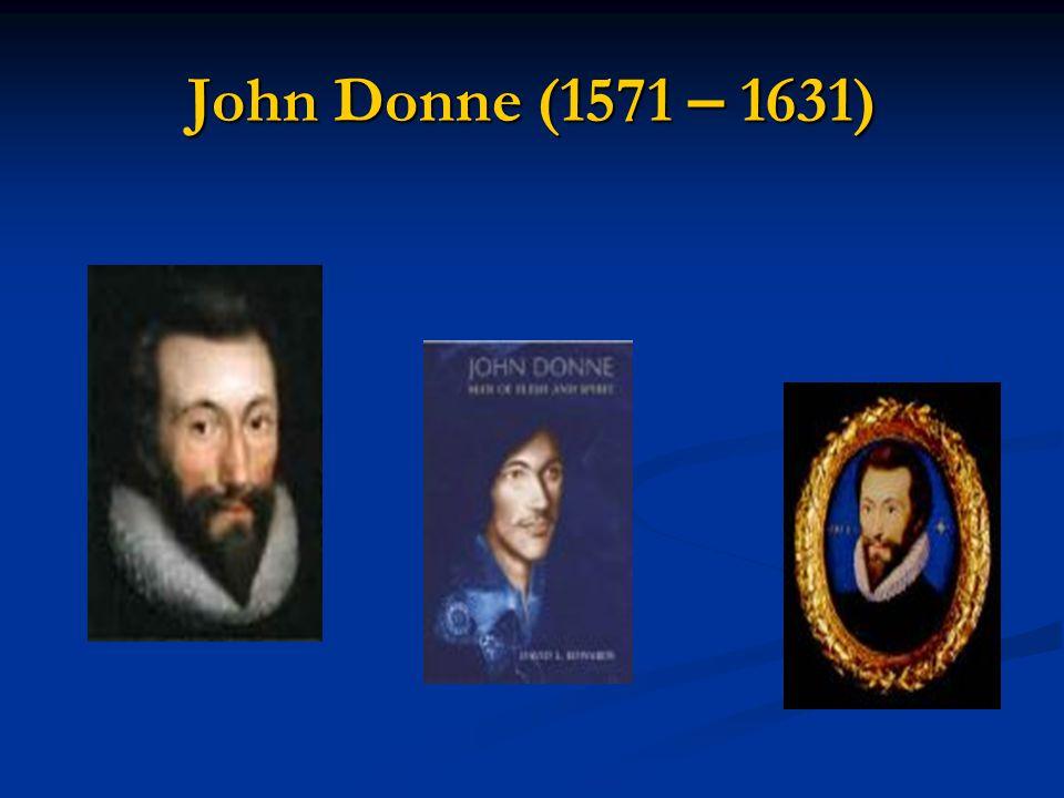 John Donne (1571 – 1631)