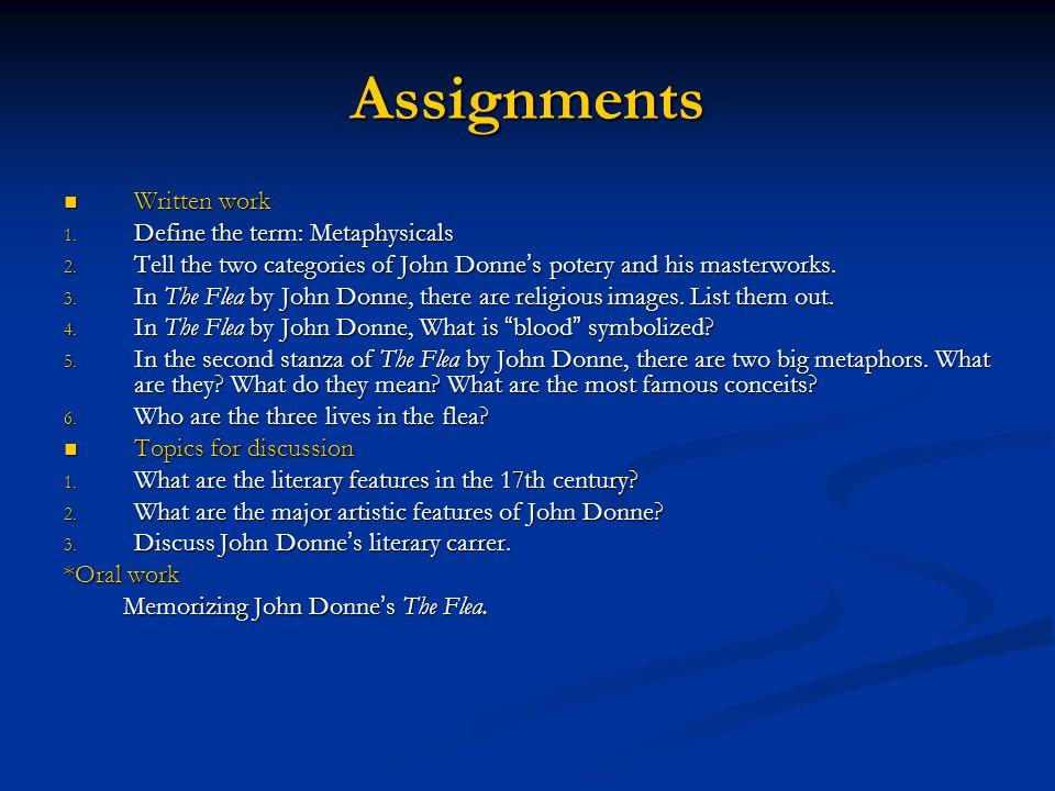 Assignments Written work Written work 1. Define the term: Metaphysicals 2.