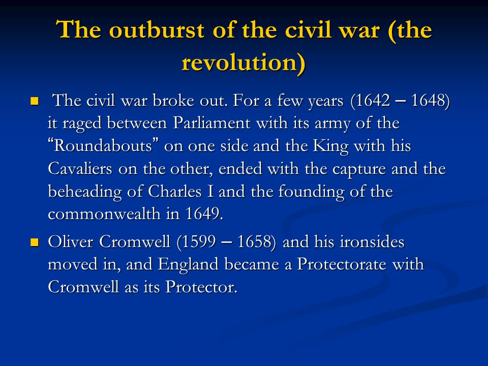 The outburst of the civil war (the revolution) The civil war broke out.