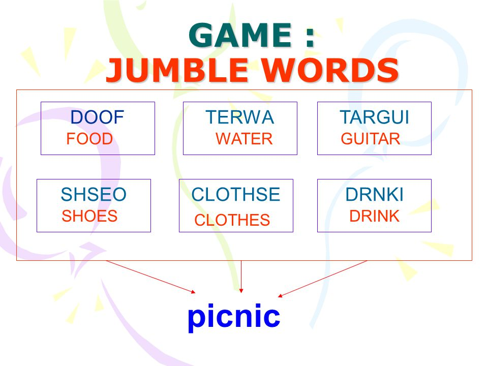 GAME : JUMBLE WORDS DOOF SHSEO TERWA CLOTHSEDRNKI TARGUI FOOD SHOES WATER CLOTHES DRINK GUITAR picnic
