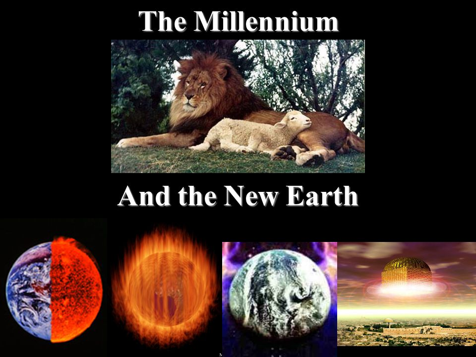 The Millennium And the New Earth