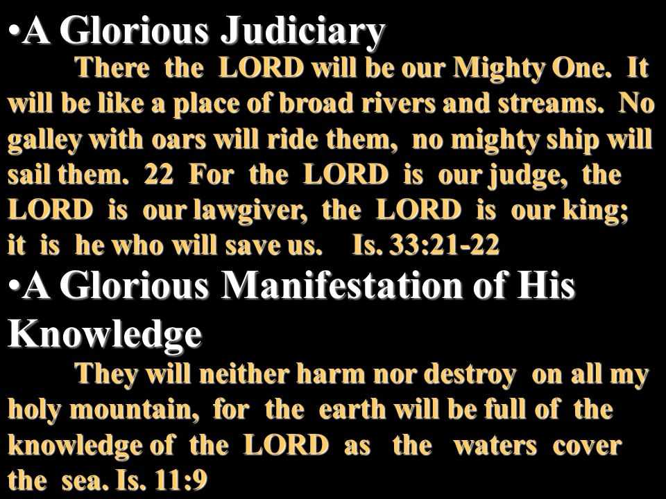 A Glorious JudiciaryA Glorious Judiciary There the LORD will be our Mighty One.