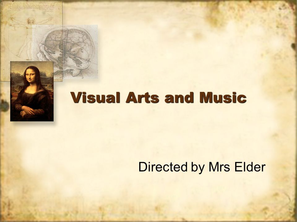 Visual Arts and Music Directed by Mrs Elder