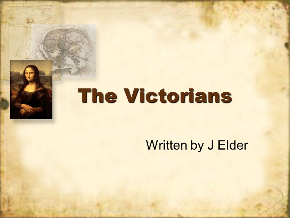 The Victorians Written by J Elder