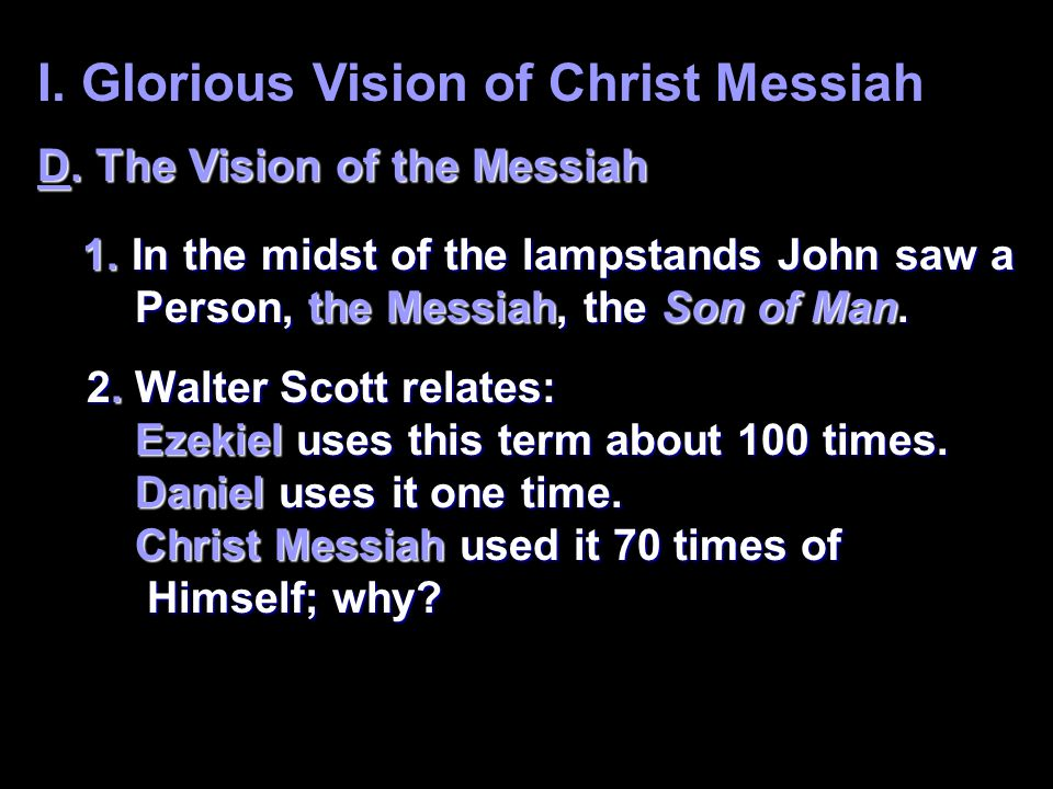 I. Glorious Vision of Christ Messiah D. The Vision of the Messiah 1.