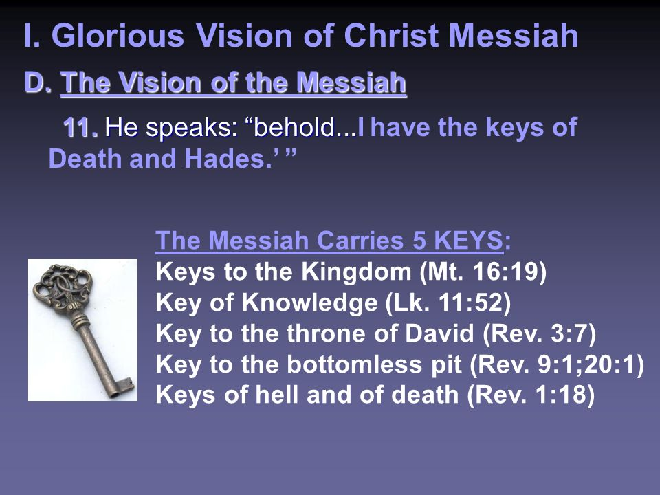 I. Glorious Vision of Christ Messiah D. The Vision of the Messiah 11.