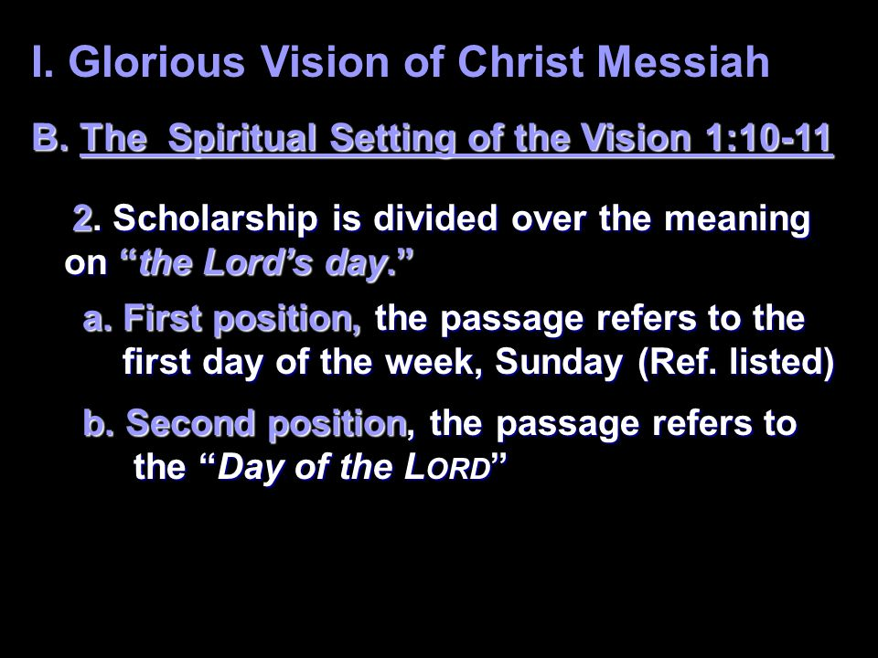 I. Glorious Vision of Christ Messiah B. The Spiritual Setting of the Vision 1:10-11 2.