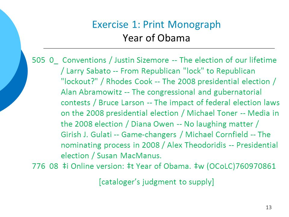 Exercise 1: Print Monograph Year of Obama 505 0_ Conventions / Justin Sizemore -- The election of our lifetime / Larry Sabato -- From Republican