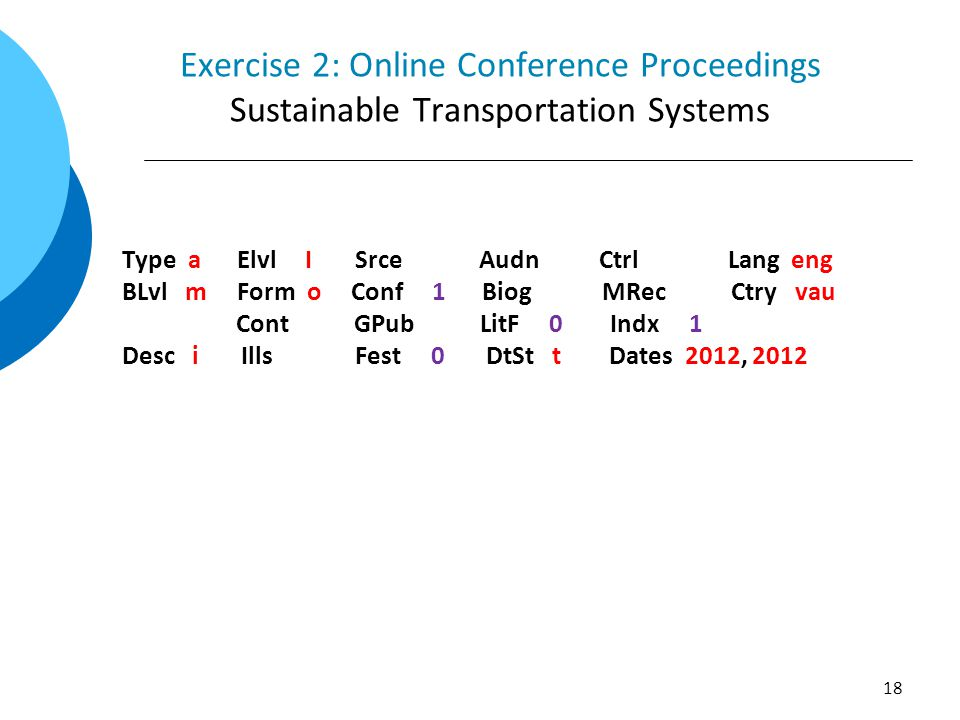 Exercise 2: Online Conference Proceedings Sustainable Transportation Systems Type a Elvl I Srce Audn Ctrl Lang eng BLvl m Form o Conf 1 Biog MRec Ctry